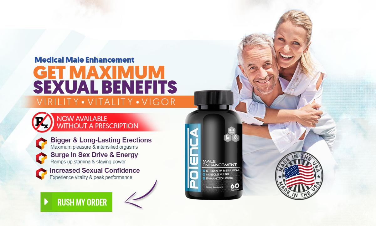 Potenca ® [Potenca Male Enhancement] Read 8 Reasons Before Buying!