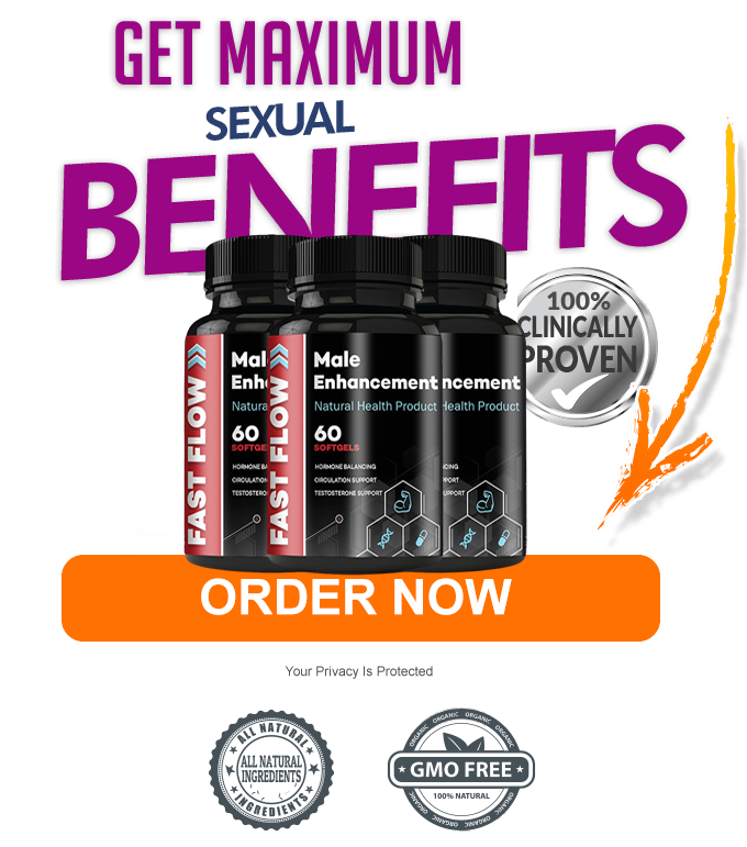 Fast Flow Male Enhancement [100% Legit Fast Flow Pills] Legit, Scam?