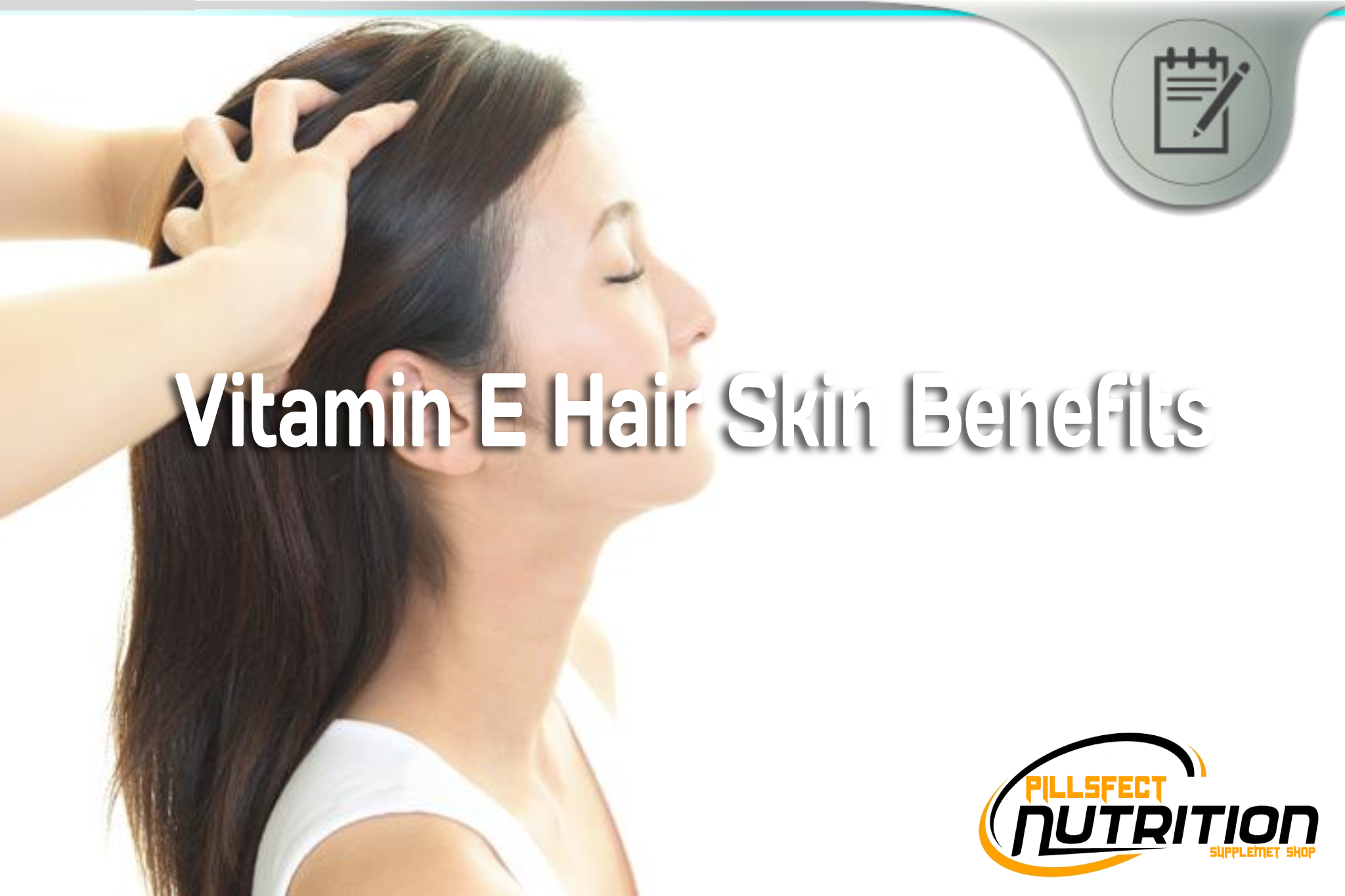 Vitamin E Hair Skin Benefits - Is Vitamin E Good For Your Hair and Skin