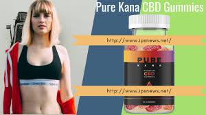 Pure Kana Premium CBD Gummies : Scam, Ingredients, Reviews?